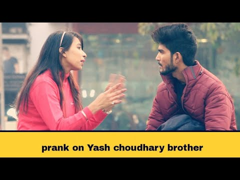 Prank On Yash Choudhary Brother | Bhawna Choudhary
