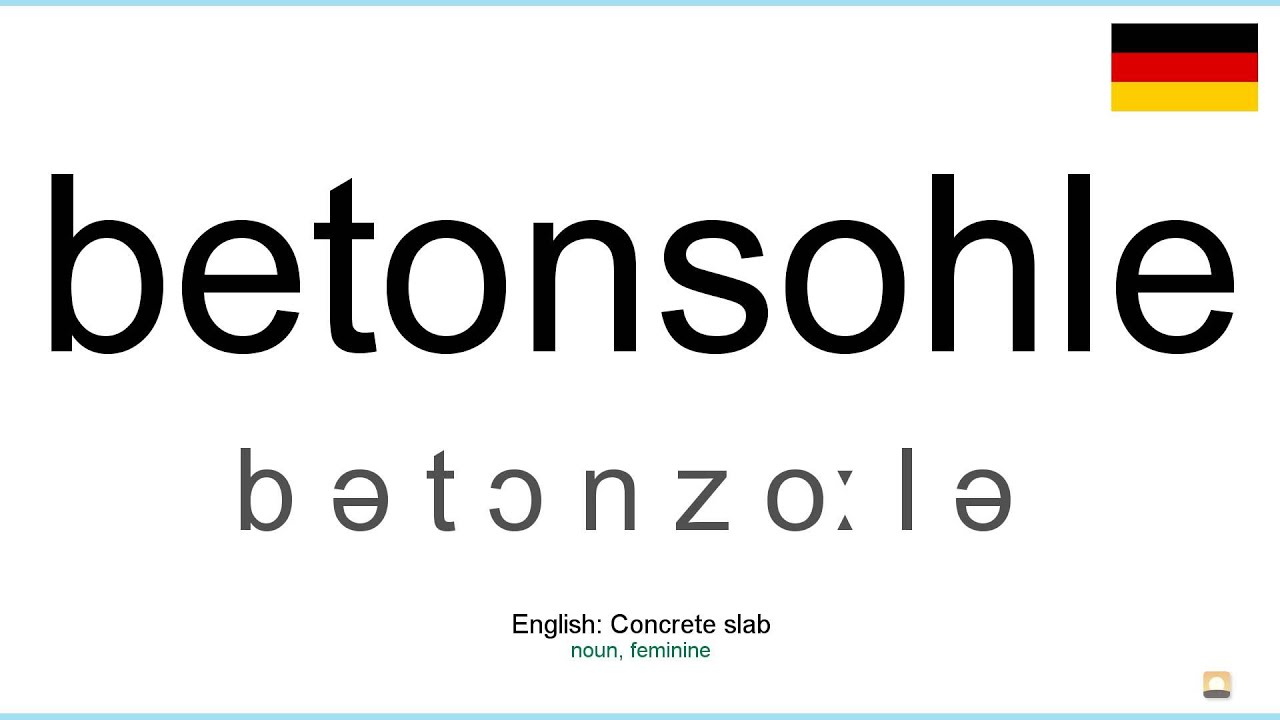 How To Pronounce Betonsohle German Youtube