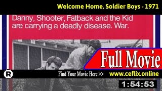 Welcome Home, Soldier Boys (1971) Full Movie Online