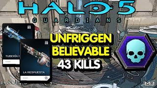 Halo 5 / Unfriggenbelievable / 43 Kills