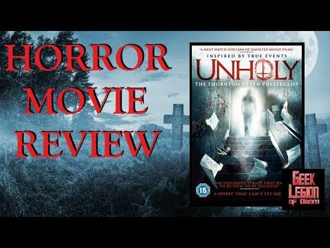 UNHOLY ( 2017 Kelly Goudie ) Haunted House Horror Movie Review