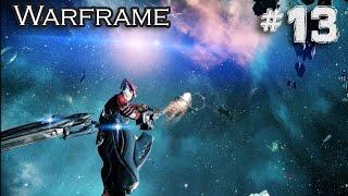 Warframe #13 - ОТКРЫТЫЙ КОСМОС