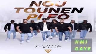 T-Vice - Nou Tounen Pi Fo [New SIngle 2016]