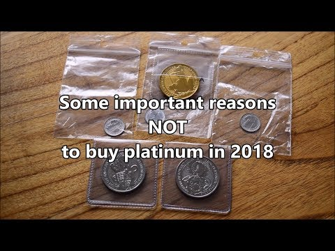Some important reasons NOT to buy Platinum in 2018
