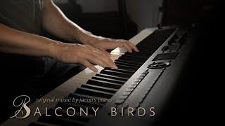Balcony Birds \\ Original by Jacob's Piano