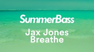 Jax Jones - Breathe (ft. Ina Wrolsden) [BASS BOOSTED]