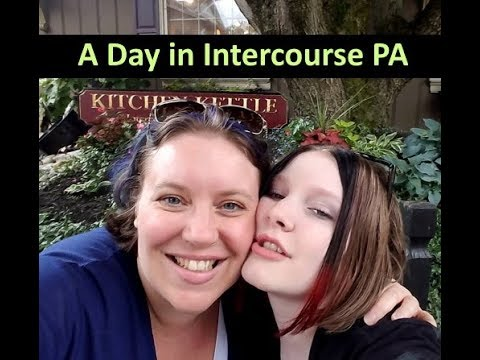 Day 5 ~ Intercourse PA | Kitchen Kettle Village | Amish Hote