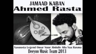 Ahmed Rasta Hees Kaban Qaaci JAMAAD Xasuustii Legend Omar N Abdulla AUN