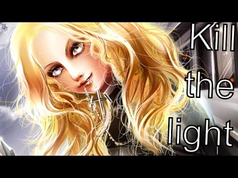 Nightcore - kill the light