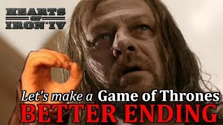 HoI4 - Game of Thrones Better Ending - One Does Not Simply Win The Iron Throne - Part 1 of 2