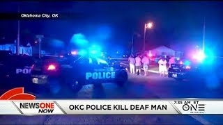 OKC Police Shoot And Kill A Deaf Man Despite Witnesses Yelling 'He Can't Hear'
