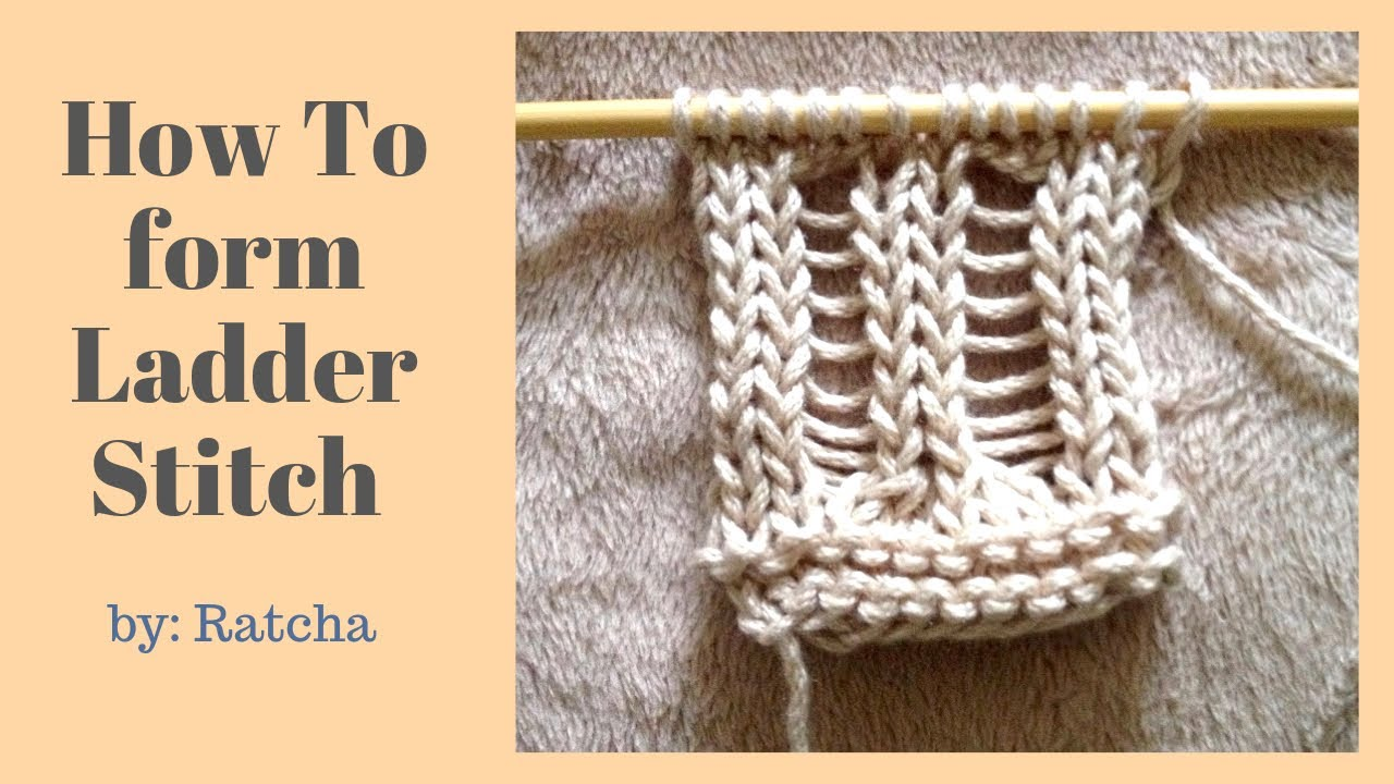 How To Form Ladder Stitches - 2 Ladder Stitch Patterns Included ...
