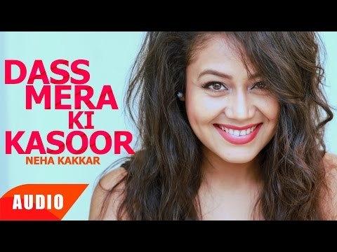 Dass Mera Ki Kasoor (Full Audio Song) | Jassi Gill | Neha Kakkar | Punjabi Song | Speed Records