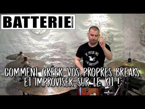 Cours de batterie : Comment créer vos propres breaks et improviser sur le kit !
