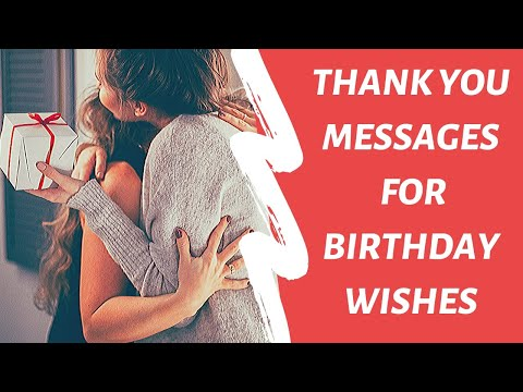 Thank You Messages For Birthday Wishes🍰🍰🎉🎉