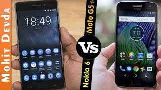 Nokia 6 vs Moto G5 Plus - Which One You Should Buy ? | May 2017