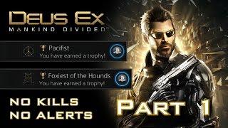 Deus Ex: Mankind Divided - NO KILLS, NO ALERTS SPEEDRUN (PACIFIST + FOXIEST OF THE HOUNDS) (1/11)