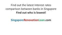 Interest Rate Comparison for Renovation loan in Singapore - SingaporeRenovationLoan.com