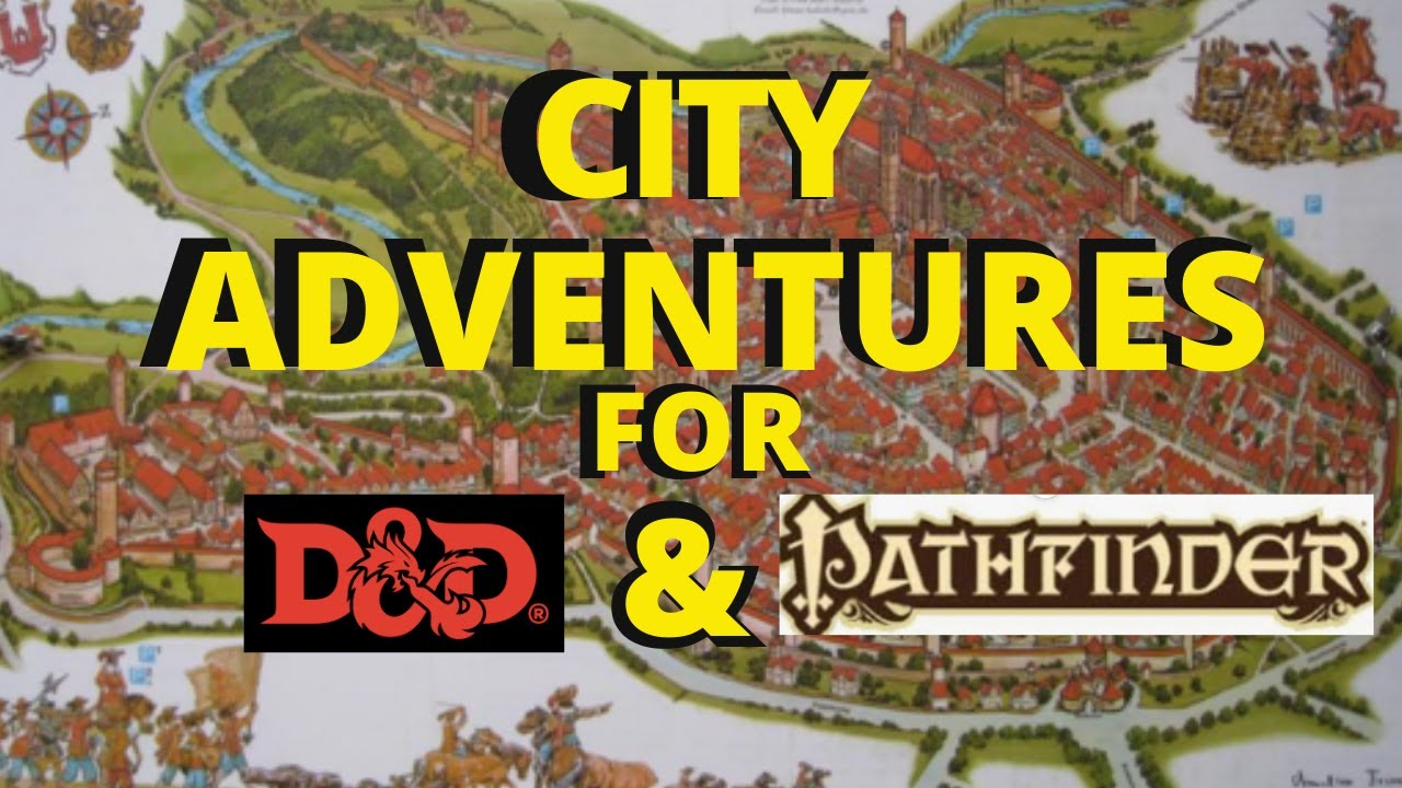How to Design City Adventures for D&D & Pathfinder