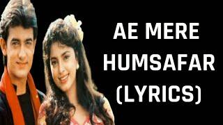 Aye Mere Humsafar (Lyrics) Qayamat Se Qayamat Tak   Alka Yagnik, Udit Narayan