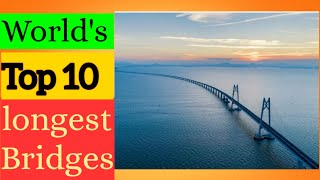 World's Top 10 Longest Bridges in 2018 in hindi