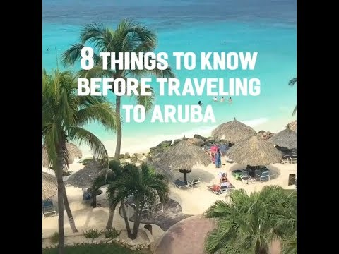 8 Things to Know Before Traveling to Aruba