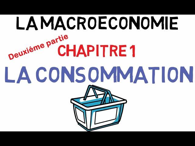 La Macroéconomie #Partie2 La Consommation