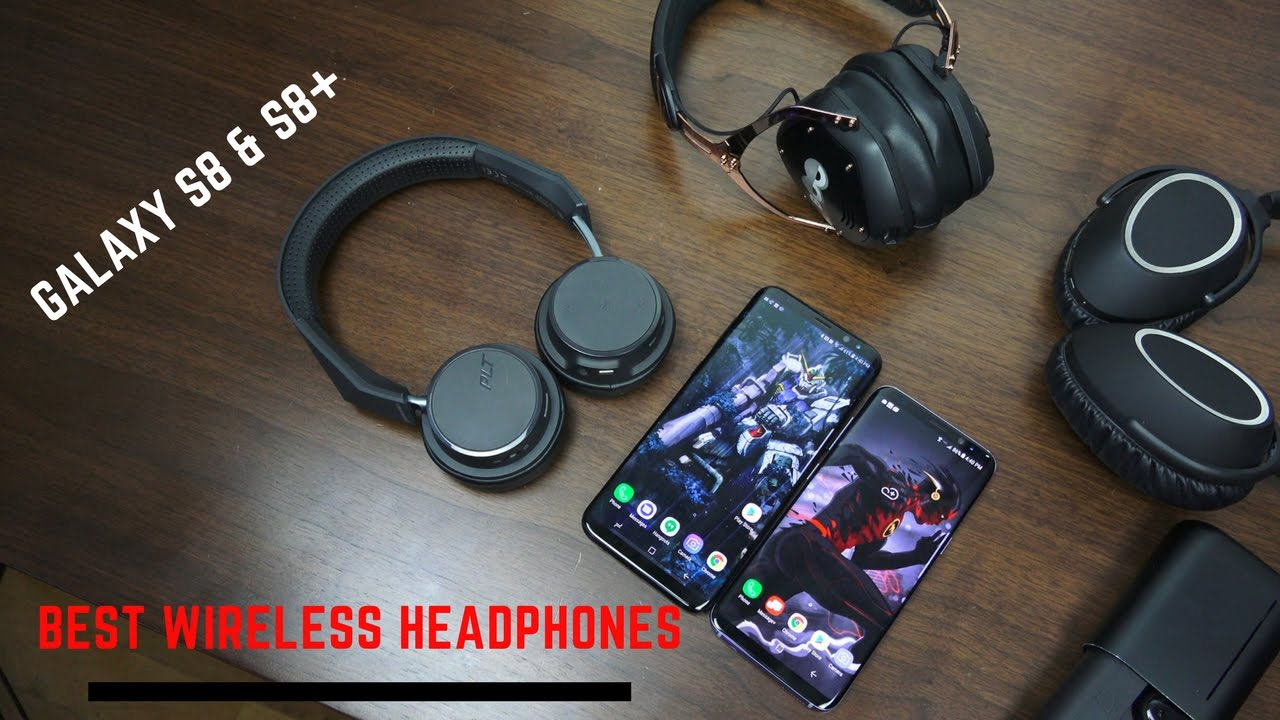 Best Wireless Headphones For The Galaxy S8 S8 Youtube
