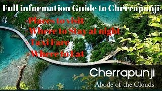 Cherrapunji || A Full Information Guide to Cherrapunji,  Shillong || Where to Stay, Taxi Cost, Food.