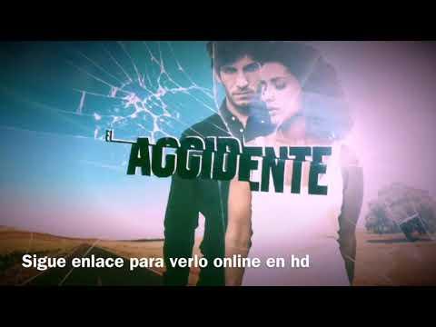 'El Accidente  Serie Primer Capítulo 2018 (El Accidente' (T01xC01), Completo) Capítulo 1