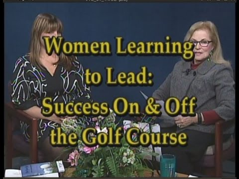 Women Learning to LEAD On & Off the Golf Course - Pat Roque