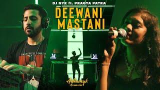 Deewani Mastani - DJ NYK Remix ft. Pragya Patra | Psy Trance | Adhunyk Awaazein (New Series)
