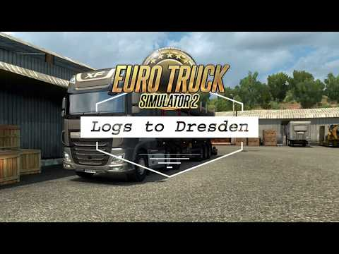 Euro Truck Simulator 2   Logs to Dresden