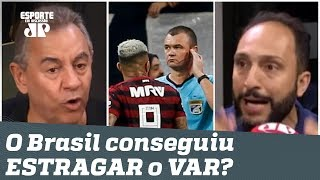 """Virou VÁRZEA!"" O Brasil conseguiu ESTRAGAR o VAR? Debate PEGA FOGO!"