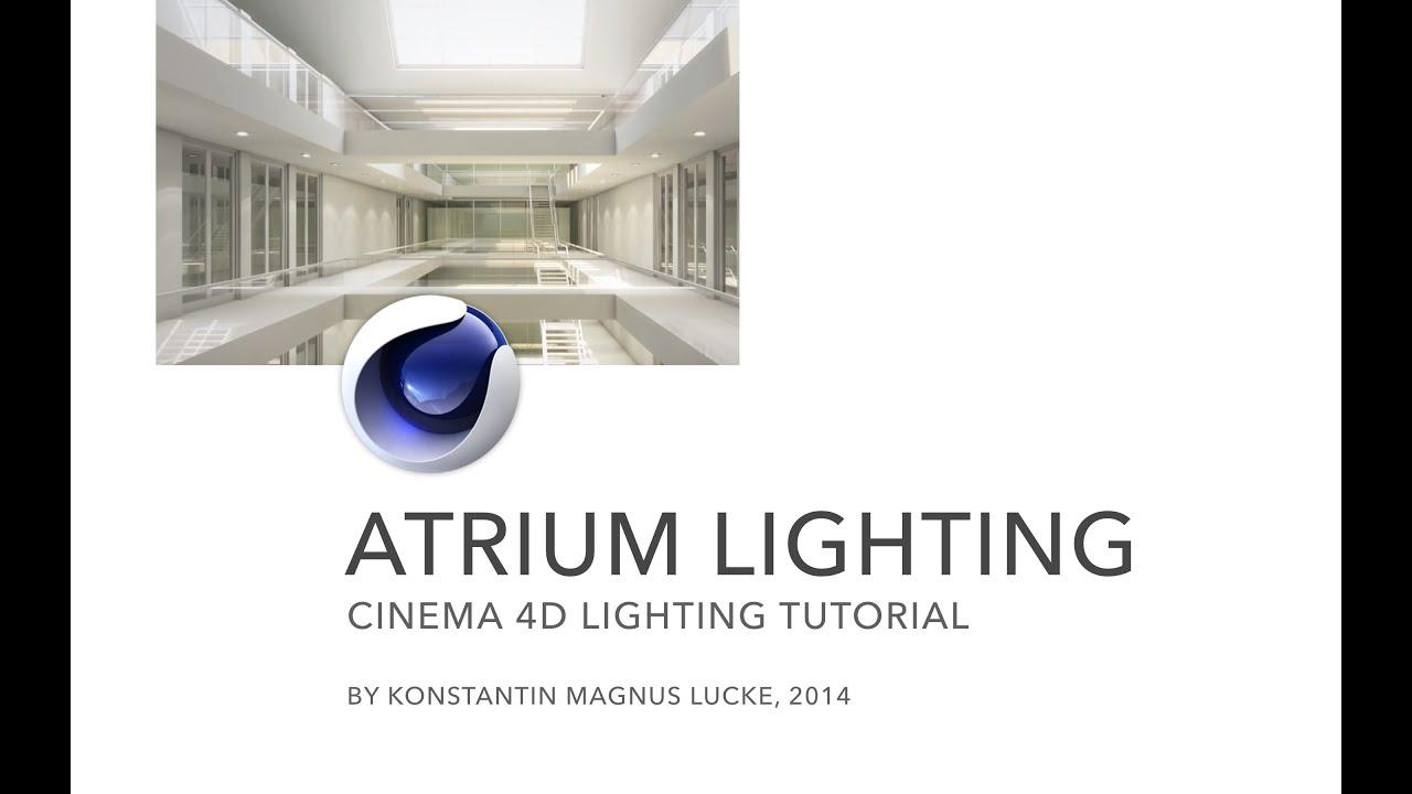 Lighting the atrium cinema 4d tutorial youtube for Lighting architectural interiors