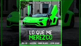 Big Los - Lo Que Me Merezco (Ft. Raco956, Benni Blanco & Peter Saenz)