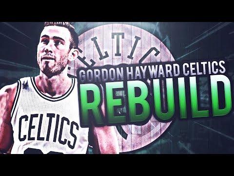 REBUILDING THE GORDON HAYWARD BOSTON CELTICS! #1 OVERALL DRAFT PICK! NBA 2K17 MY LEAGUE