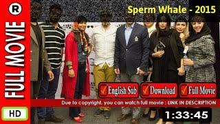 Watch Online : Sperm Whale (2015)