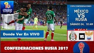 Ver en VIVO México vs Rusia 2-1 2017 Copa confederaciones 2017