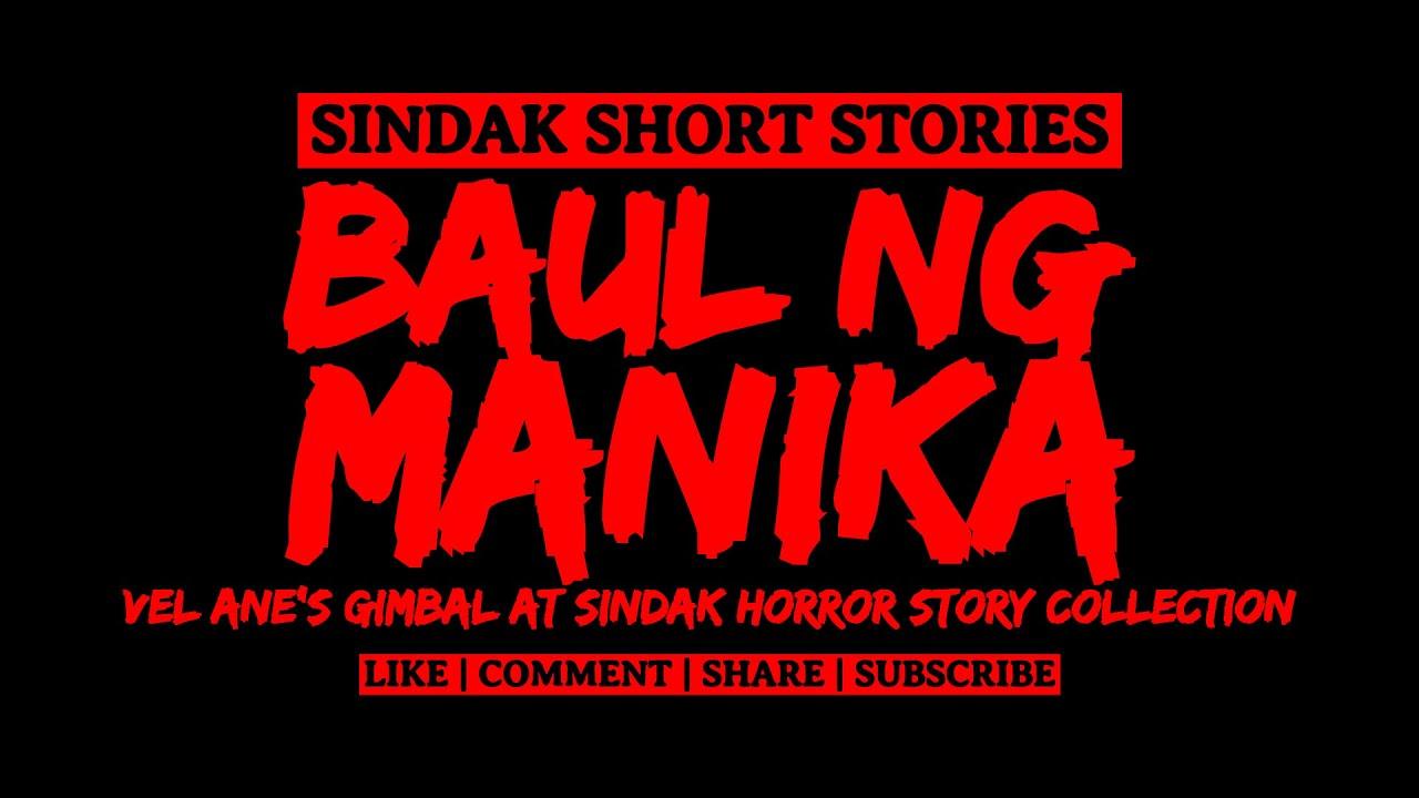 Download Short Tagalog Horror Story - BAUL NG MANIKA | GIMBAL AT SINDAK HORROR STORY COLLECTION | SINDAK