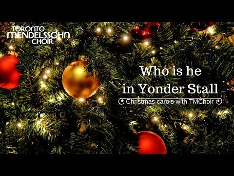 Young: Who is He in Yonder Stall? | Toronto Mendelssohn Choir