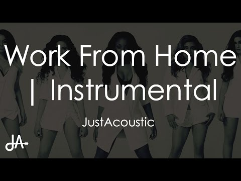 Work From Home - Fifth Harmony ft. Ty Dollar $ign (Acoustic Instrumental)