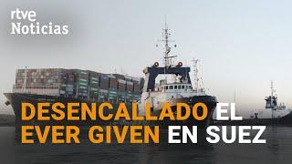 CANAL DE SUEZ: Reflotan parcialmente el buque EVER GIVEN  | RTVE