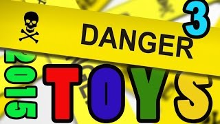 DANGER TOYS 2015 Part 3: Dangerous Toy ALERT Kids Recalls from Consumer Product Safety Commission