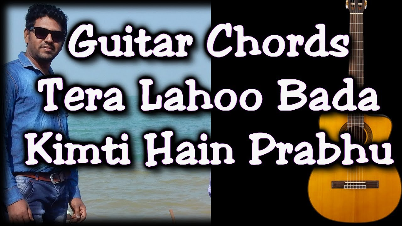 Tera Lahoo Bada Kimti Hain Prabhu Guitar Lesson Hindi