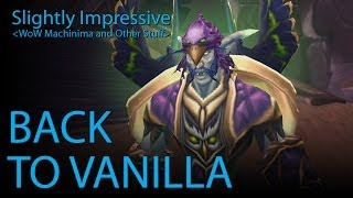 Back to Vanilla (WoW Machinima)