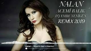 Dj Emre Yenigün ft.Nalan - Acemi Balık [Remix 2019] Resimi
