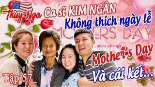 CS Kim Ngân không thích ngày lễ Mother's Day và cái kết... tập 57.