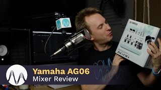 Yamaha AG06 Review