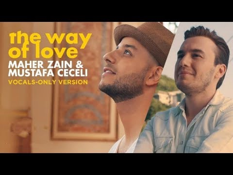 Maher Zain & Mustafa Ceceli - The Way of Love (Vocals Only) | ماهر زين | بدون موسيقى | Audio